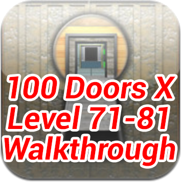 100 Doors X Level 71-81 Walkthrough update