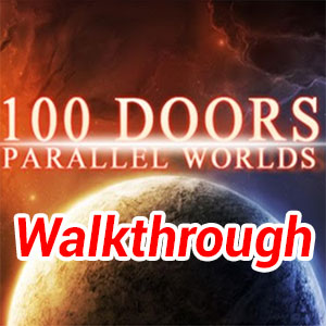 100 Doors Parallel Worlds Stage 1 Walkthrough