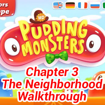 Pudding Monsters Chapter 3 The Neighborhood Walkthrough
