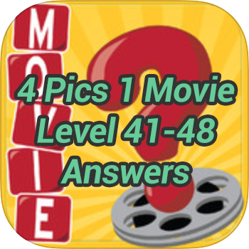4-Pics-1-Movie-Level-41-48-Answers