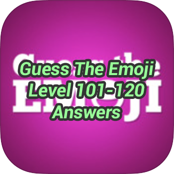 Guess-The-Emoji-Level-101-120-Answers